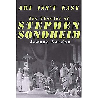 Art isn't Easy: The Theater of Stephen Sondheim (inlcudes new chapter)
