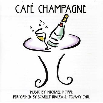 Eyre/hoppe/Rivera - Cafe Champagne [CD] USA import