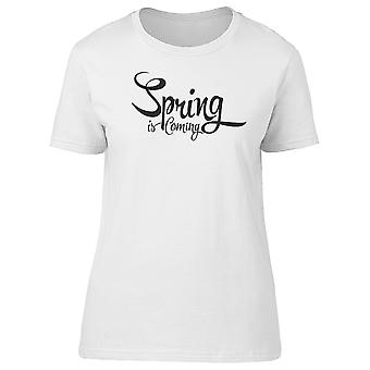 Spring Is Coming, Swirl Quote Tee Women's -Image by Shutterstock