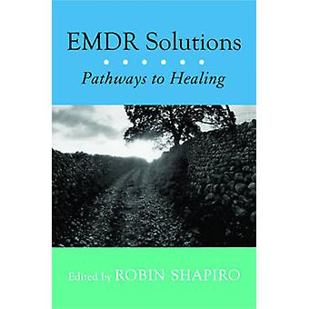 EMDR Solutions - Pathways to Healing by Robin Shapiro - 9780393704679