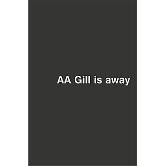 AA Gill is Away by A. A. Gill - 9780753816813 Book