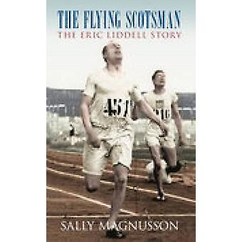 The Flying Scotsman - The Eric Liddell Story by Sally Magnusson - 9780