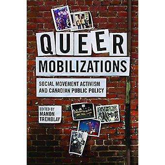 Queer Mobilizations - Social Movement Activism and Canadian Public Pol