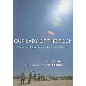 Our Lady of Rock - Vision und Wallfahrt in der Mojave-Wüste von L