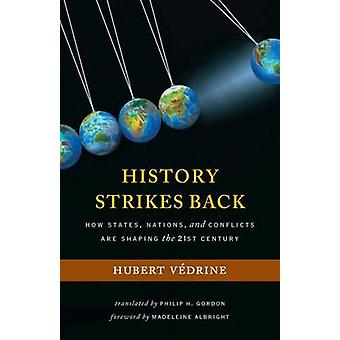 History Strikes Back - How States - Nations - and Conflicts are Shapin