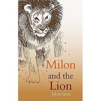 Milon y el León por de Auriol Jakob Streit - Wolfgang Forsthofer-