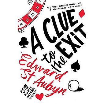 A Clue to the Exit (New edition) by Edward St. Aubyn - 9781447253556