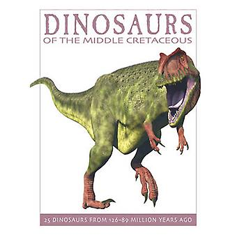 Dinosaures du Crétacé moyen - 25 dinosaures de 126 millions