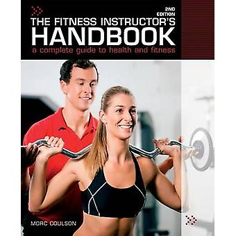 The Fitness Instructor's Handbook - A Professional's Complete Guide to