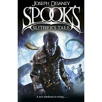 Spook's - Slither's Tale by Joseph Delaney - 9781782952565 Book