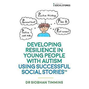 Developing Resilience in Young People with Autism using Social Storie