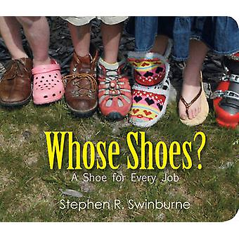 Whose Shoes? - A Shoe for Every Job by Stephen R. Swinburne - 97816297