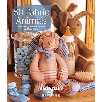 50 Stoff Tiere von Marie Claire Idees - 9781844487707 Buch