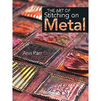 The Art of Stitching on Metal by Ann Parr - 9781844482252 Book