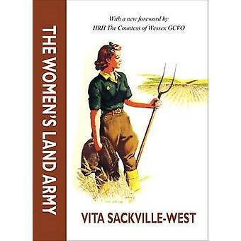 The Women's Land Army by Vita Sackville-West - 9781910500187 Book