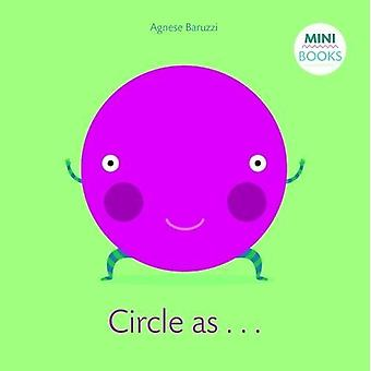My Circle Book - My First Book by Agnese Baruzzi - 9788854412255 Book