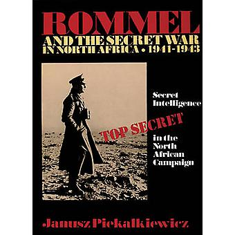 Rommel and the Secret War in North Africa - Secret Intelligence in the