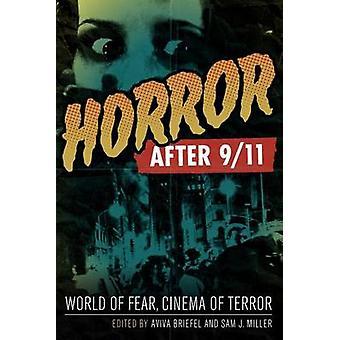 Entsetzen nach 9/11 - Welt der Angst - Kino des Schreckens von Aviva Briefel