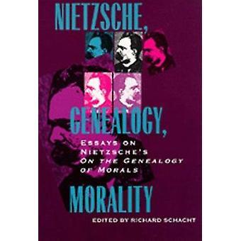 Nietzsche - Genealogy - Morality - Essays on Nietzsche's  -On the Genea