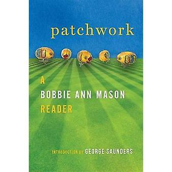 Patchwork - A Bobbie Ann Mason Reader by Patchwork - A Bobbie Ann Mason