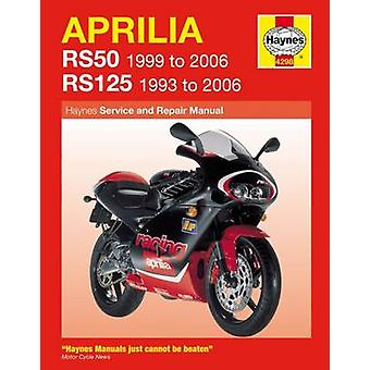 Aprilia RS50 and 125 Service and Repair Manual - 1993 to 2006 by Phil