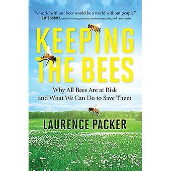 Garder les abeilles: Pourquoi toutes les abeilles sont en péril et ce que nous pouvons faire pour les sauver