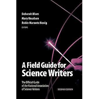 Un Guide de terrain pour des rédacteurs scientifiques: le Guide officiel de la National Association of Science Writers
