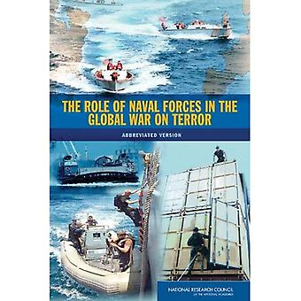 The Role of Naval Forces in the Global War on Terror: Abbreviated Version [Illustrated]