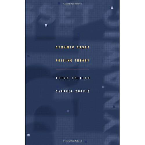 Dynamic Asset Pricing Theory  Third edition (Princeton Series in Finance)
