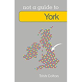 York Not a Guide to