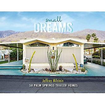 Small Dreams: 50 Palm Springs Trailer Homes