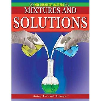 Mixtures and Solutions (Why Chemistry Matters)