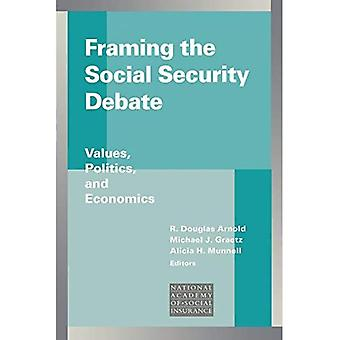Framing the Social Security Debate: Values, Politics, and Economics (Conference of the National Academy of Social...