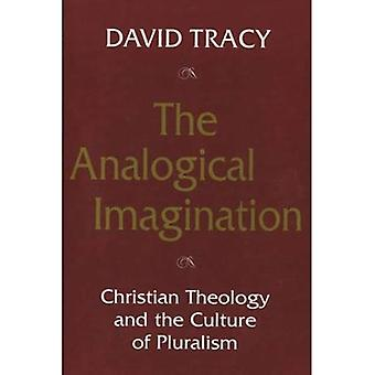 Analogical Imagination: Christian Theology and Culture of Pluralism