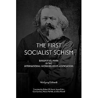 Första socialistiska Schism, den: Bakunin vs. Marx i internationella arbetar mäns Association