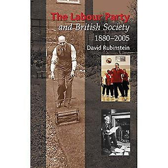 Die Labour Party und britische Gesellschaft, 1880-2005