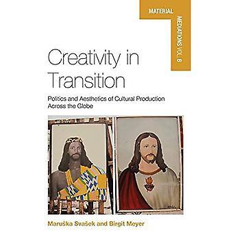 Créativité en Transition: politique et esthétique de la Production culturelle dans le monde entier (médiations matérielles: les gens et les choses dans un monde de mouvement)