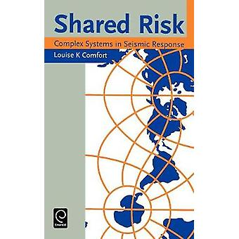 Shared Risk Complex Systems in Seismic Response by Comfort & Louise K.