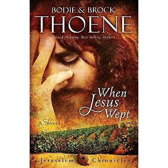 When Jesus Wept by Thoene & Bodie and Brock