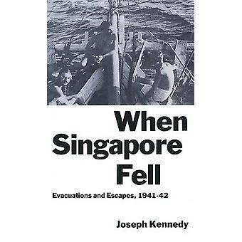 Wann fiel Singapur Evakuierungen und entweicht 194142 & Joseph Kennedy