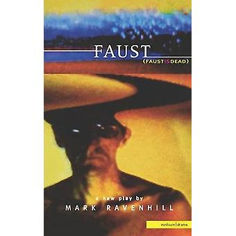 Faust by Ravenhill & Mark