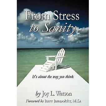 From Stress to Sanity by Watson & Joy L.