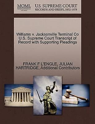 Williams v. Jacksonville Terminal Co U.S. Supreme Court Transcript of Record with Supporting Pleadings by LENGLE & FRANK F