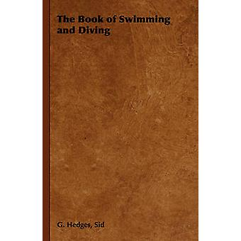 The Book of Swimming and Diving by Hedges & Sid & G.
