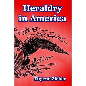 Heraldiek in Amerika door Zieber & Eugene