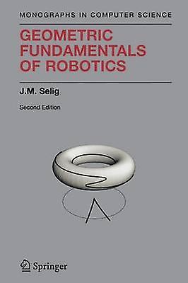 Geometric Funfemmestals of Robotics by Selig & J.M.