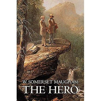 The Hero W. Somerset Maugham Fiction Classics Historical Psychological by Maugham & W. Somerset