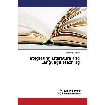 Integrating Literature and Language Teaching by Dagnew Tesfaye
