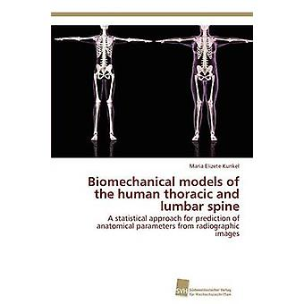 Biomechanical models of the human thoracic and lumbar spine by Kunkel Maria Elizete