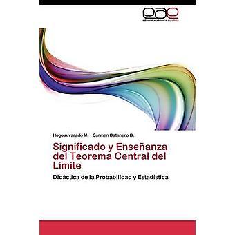アルバラド m. ヒューゴボスで Significado y Enseanza ・ デル ・ Teorema 中央・ デル ・ Lmite